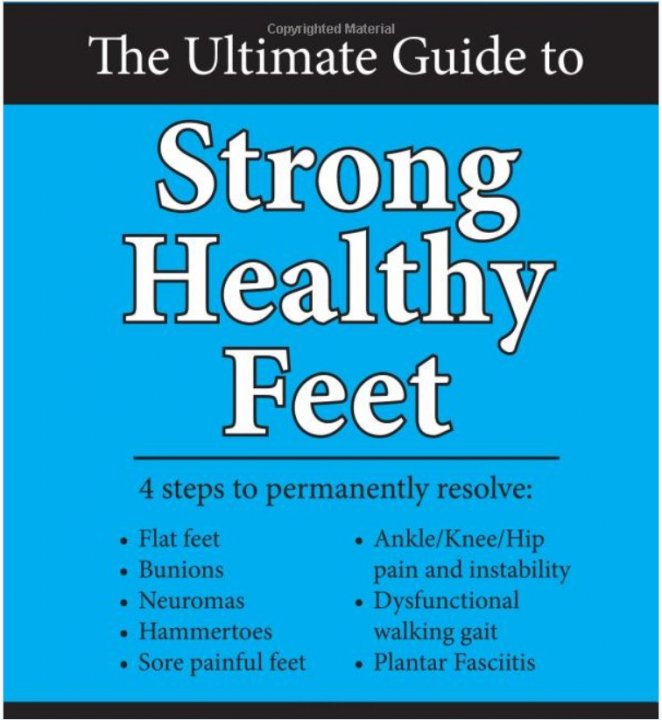 The Ultimate Guide to Strong Healthy Feet